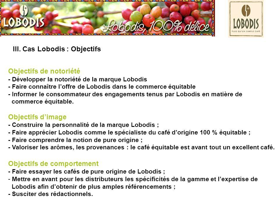 III. Cas Lobodis : Objectifs