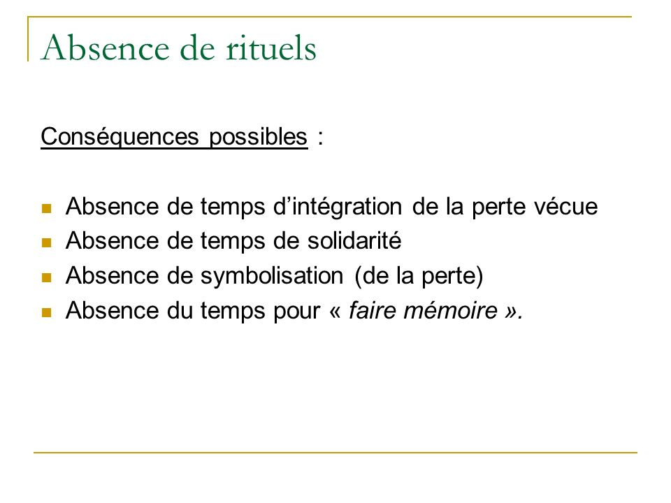 Absence de rituels Conséquences possibles :