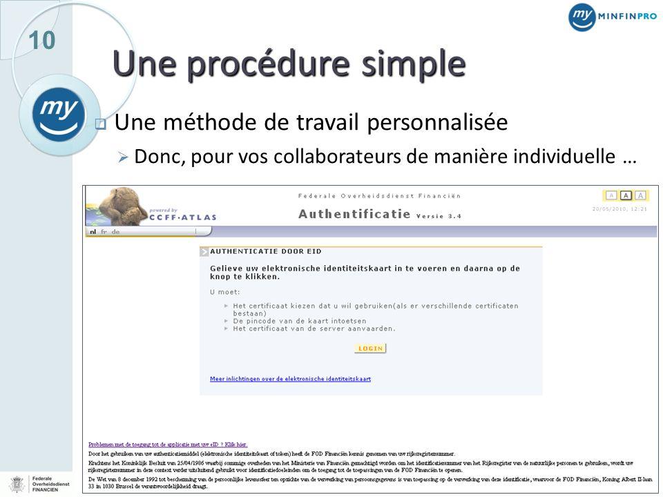 Une procédure simple Une méthode de travail personnalisée