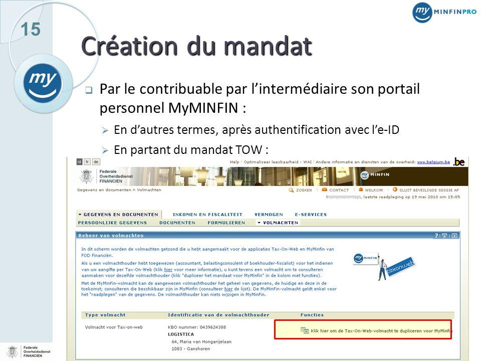 Création du mandat Par le contribuable par l'intermédiaire son portail personnel MyMINFIN : En d'autres termes, après authentification avec l'e-ID.