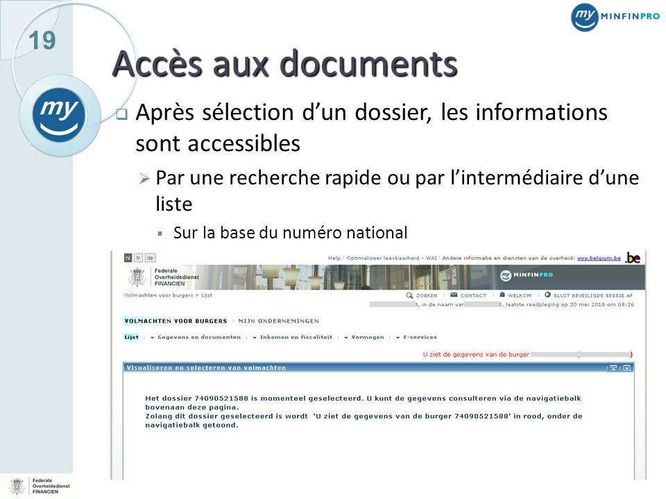 Accès aux documents Après sélection d'un dossier, les informations sont accessibles. Par une recherche rapide ou par l'intermédiaire d'une liste.