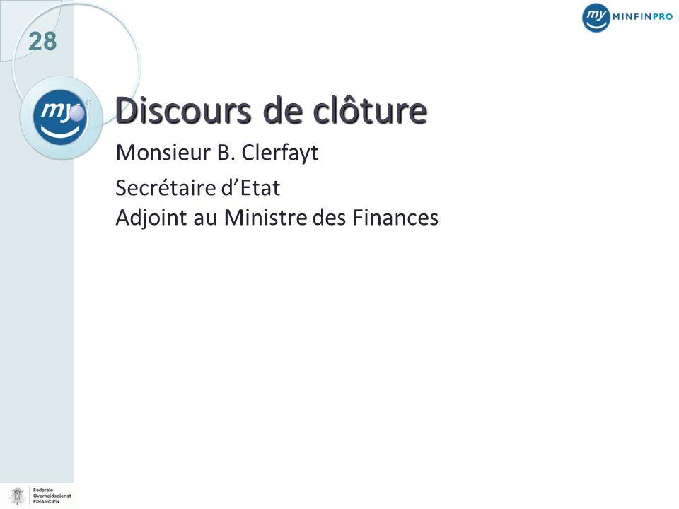 Discours de clôture Monsieur B. Clerfayt Secrétaire d'Etat