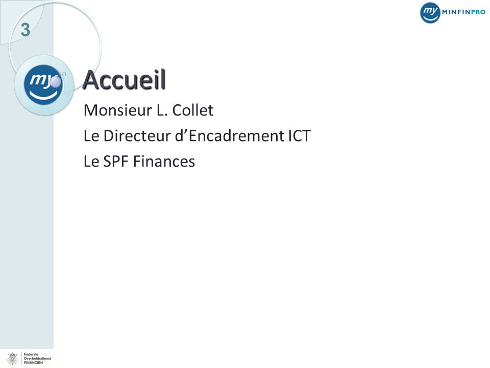 Monsieur L. Collet Le Directeur d'Encadrement ICT Le SPF Finances