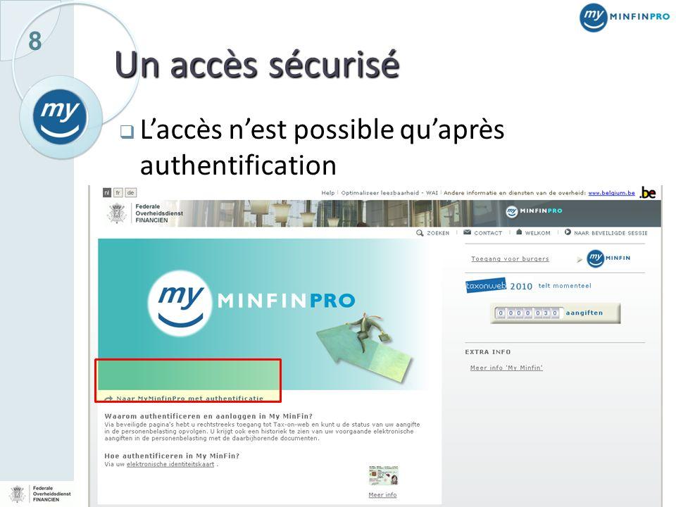 Un accès sécurisé L'accès n'est possible qu'après authentification