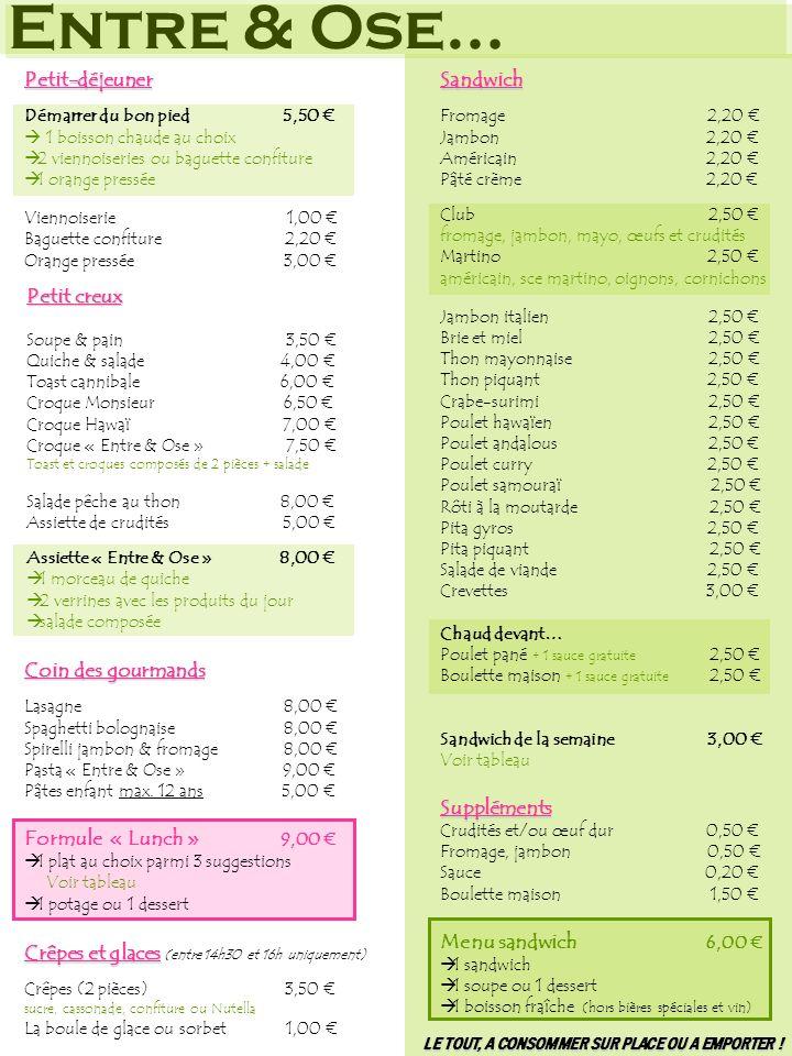 Entre & Ose… Petit-déjeuner Sandwich Suppléments Menu sandwich 6,00 €