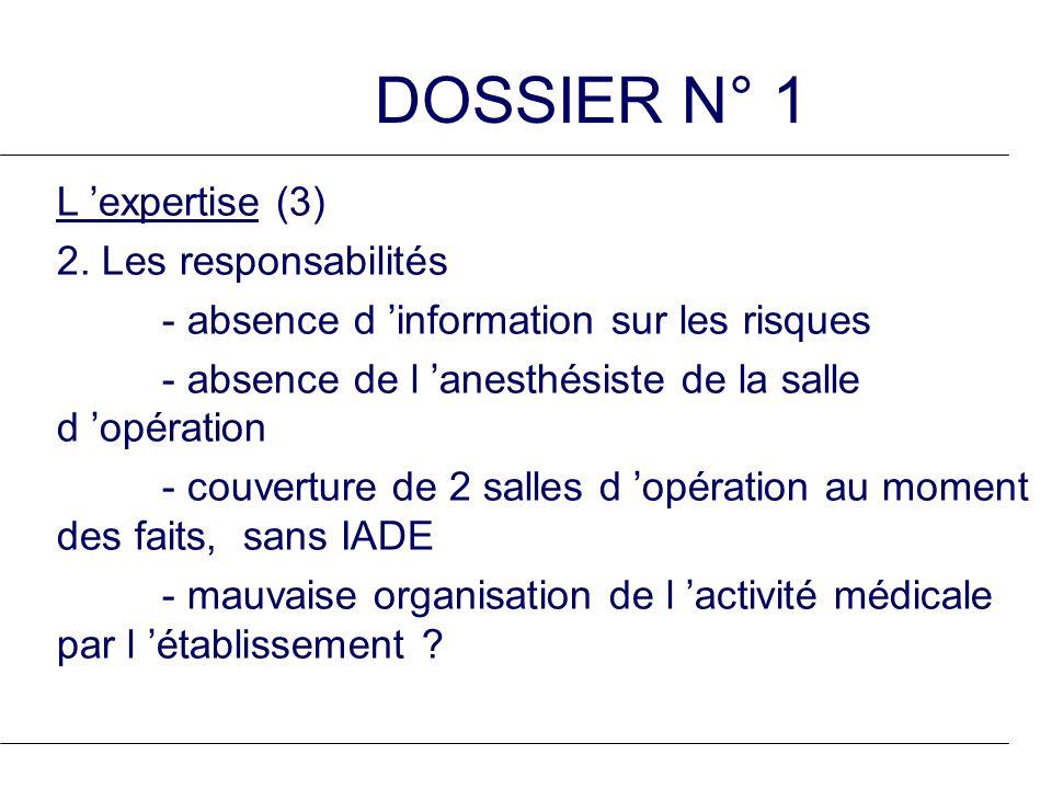 DOSSIER N° 1 L 'expertise (3) 2. Les responsabilités