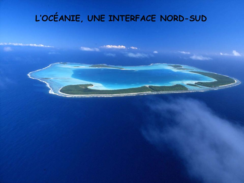 L'OCÉANIE, UNE INTERFACE NORD-SUD
