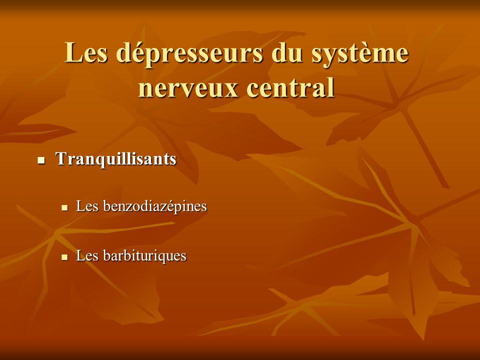 Les dépresseurs du système nerveux central