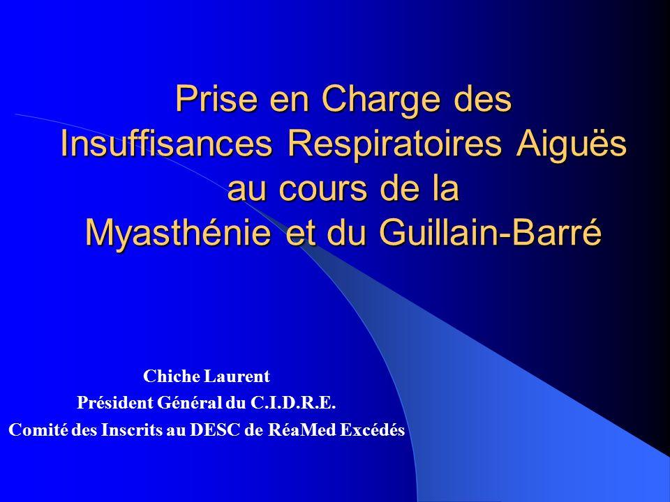Prise en Charge des Insuffisances Respiratoires Aiguës au cours de la Myasthénie et du Guillain-Barré