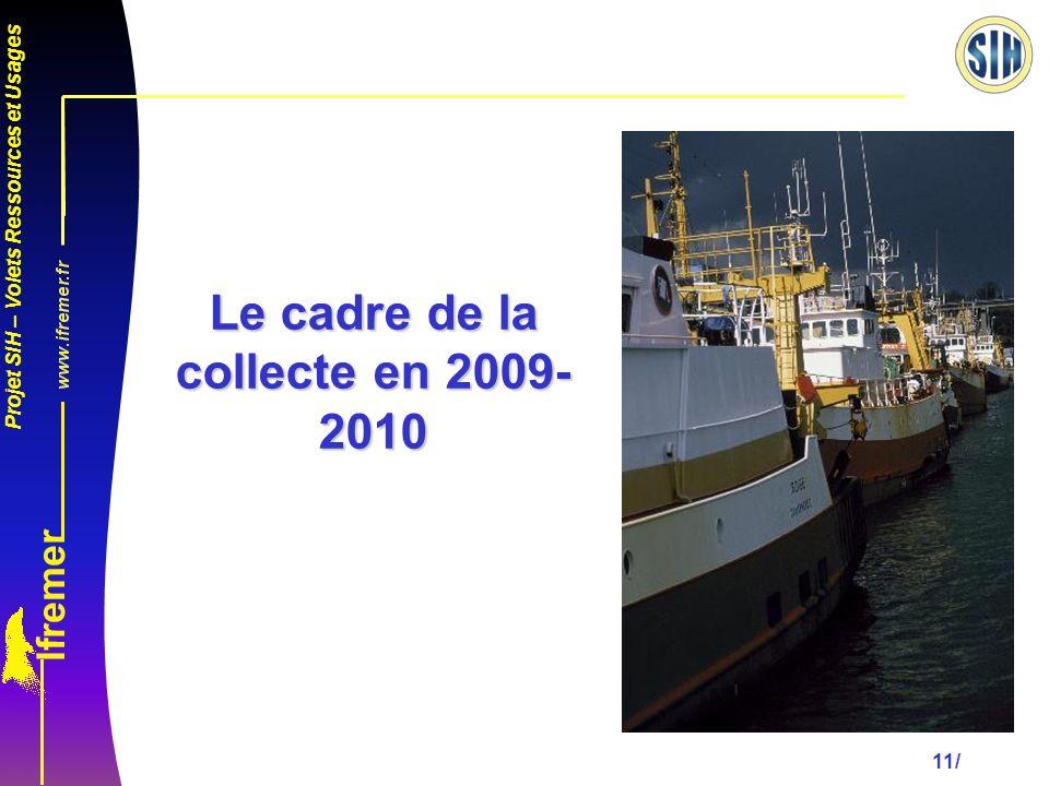 Le cadre de la collecte en 2009-2010
