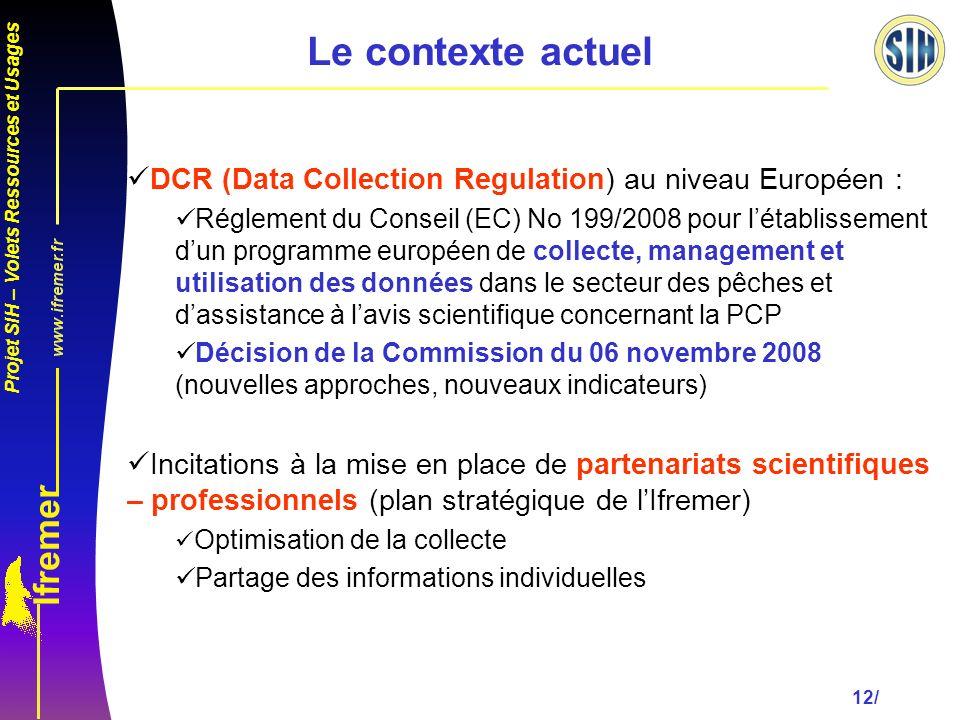 Le contexte actuel DCR (Data Collection Regulation) au niveau Européen :