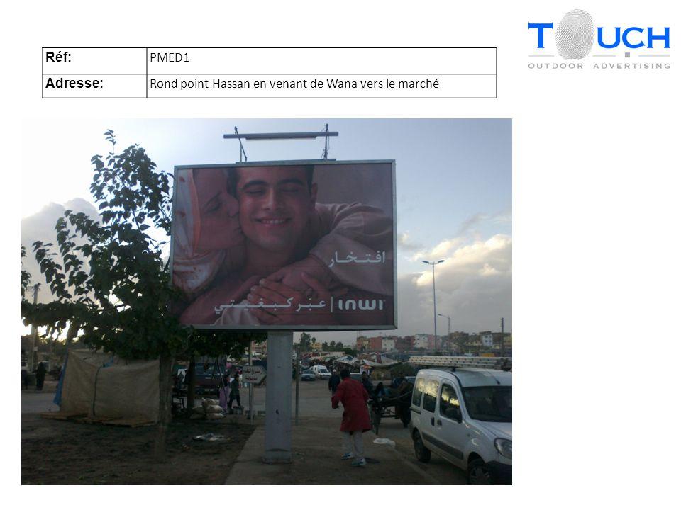 Réf: PMED1 Adresse: Rond point Hassan en venant de Wana vers le marché