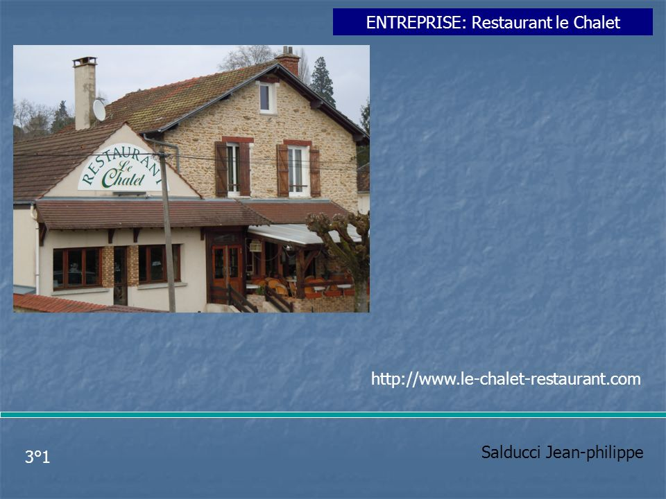 ENTREPRISE: Restaurant le Chalet