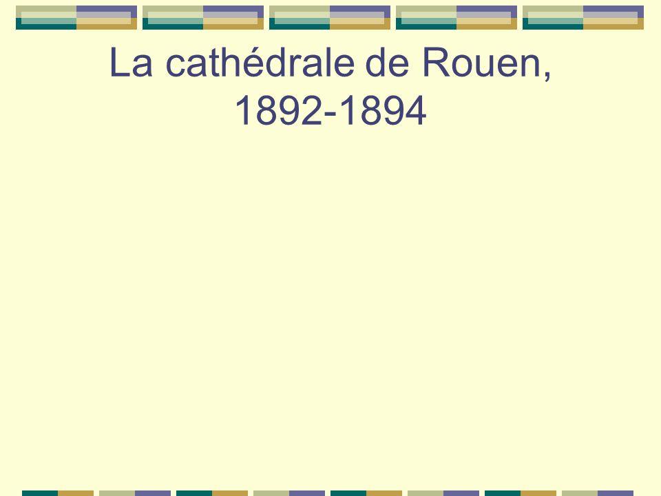 La cathédrale de Rouen, 1892-1894