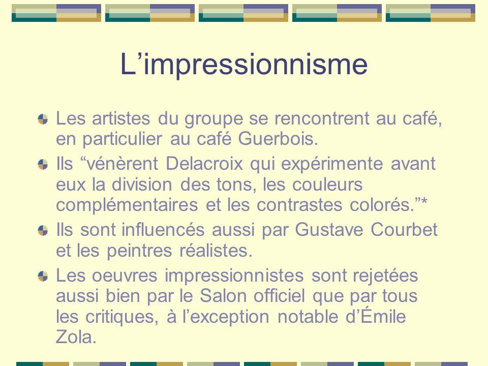 L'impressionnisme Les artistes du groupe se rencontrent au café, en particulier au café Guerbois.