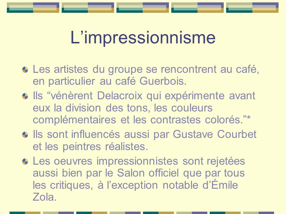 L'impressionnismeLes artistes du groupe se rencontrent au café, en particulier au café Guerbois.