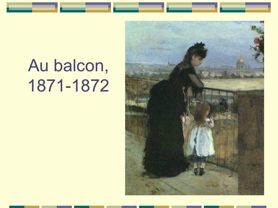 Au balcon, 1871-1872