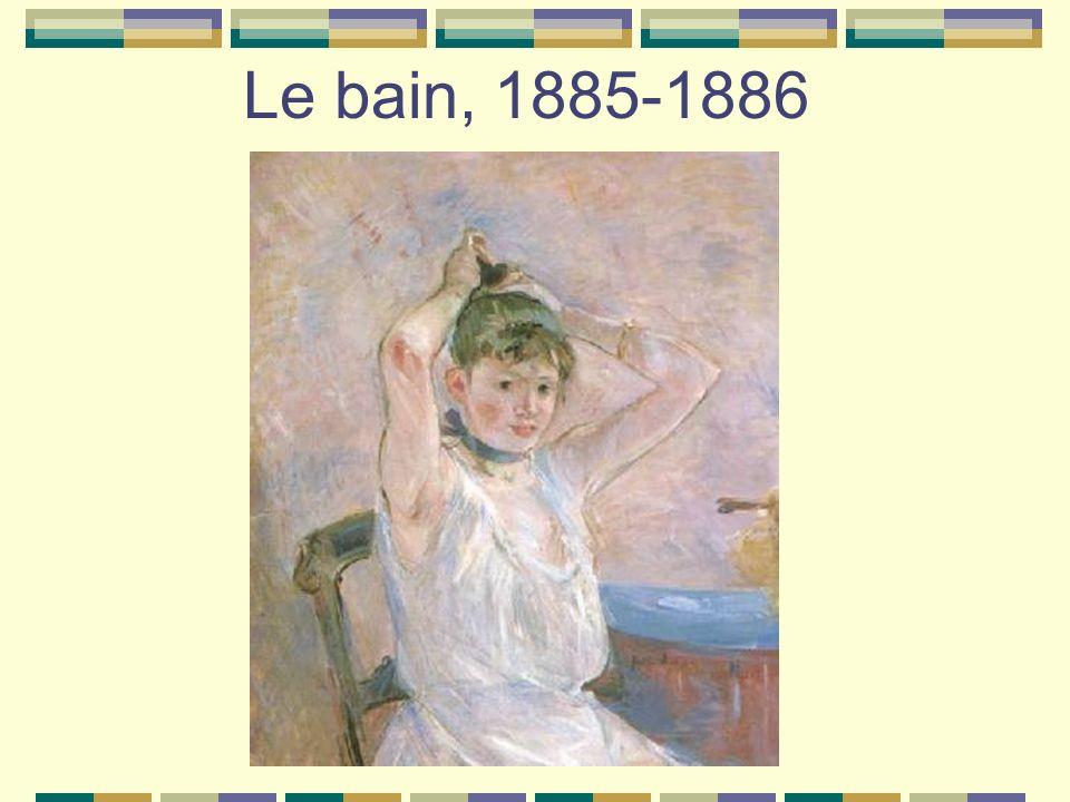 Le bain, 1885-1886