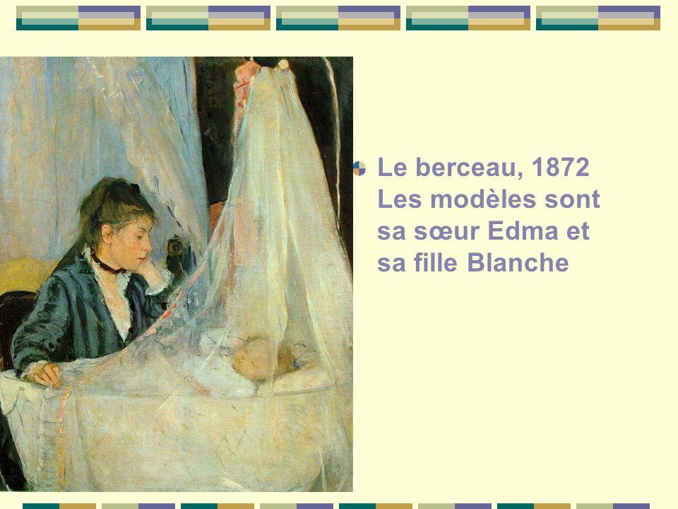 Le berceau, 1872 Les modèles sont sa sœur Edma et sa fille Blanche