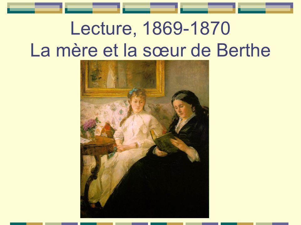 Lecture, 1869-1870 La mère et la sœur de Berthe