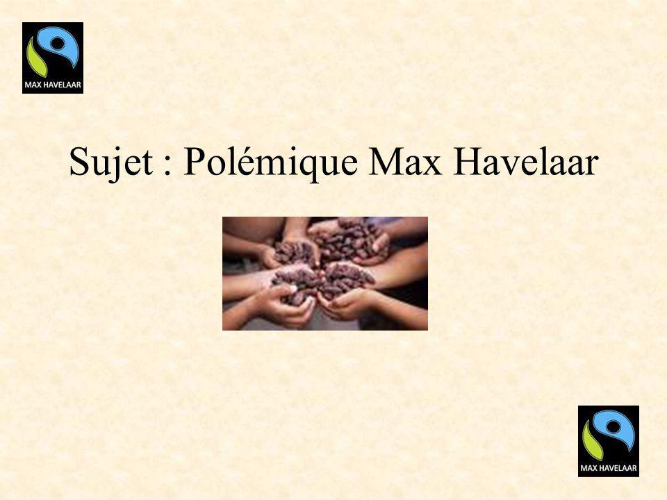 Sujet : Polémique Max Havelaar