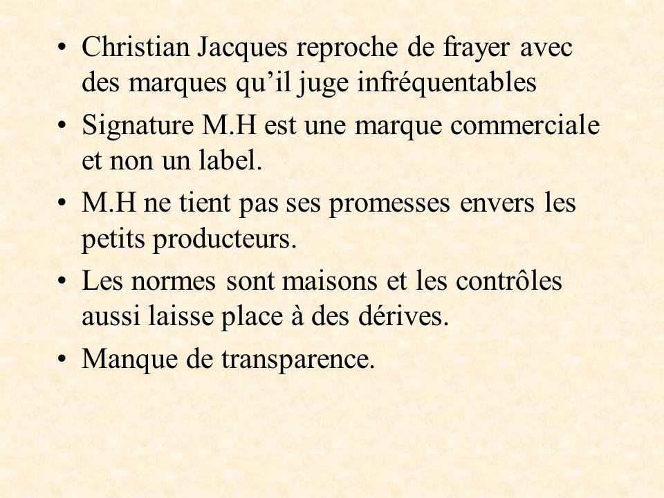 Christian Jacques reproche de frayer avec des marques qu'il juge infréquentables