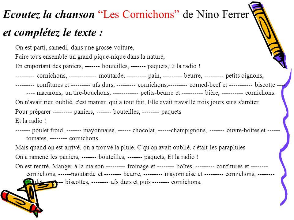 Ecoutez la chanson Les Cornichons de Nino Ferrer et complétez le texte :