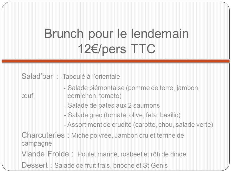 Brunch pour le lendemain 12€/pers TTC