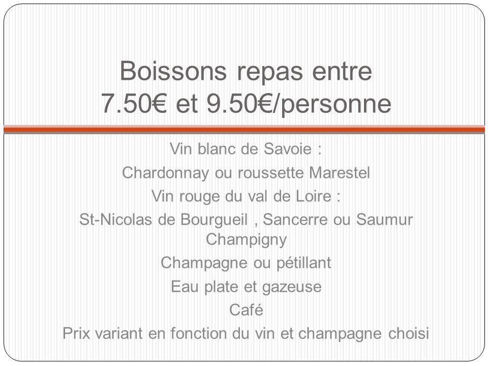 Boissons repas entre 7.50€ et 9.50€/personne