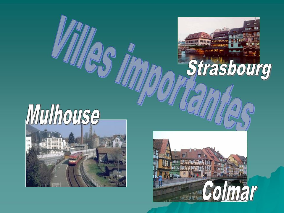 Villes importantes Strasbourg Mulhouse Colmar