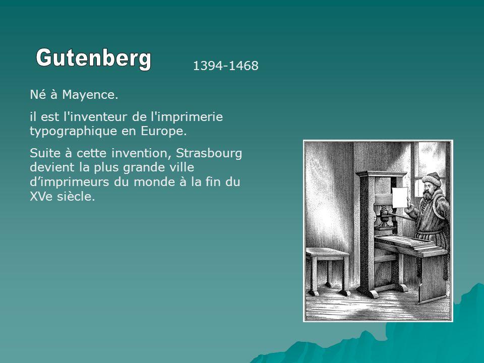 Gutenberg 1394-1468 Né à Mayence.