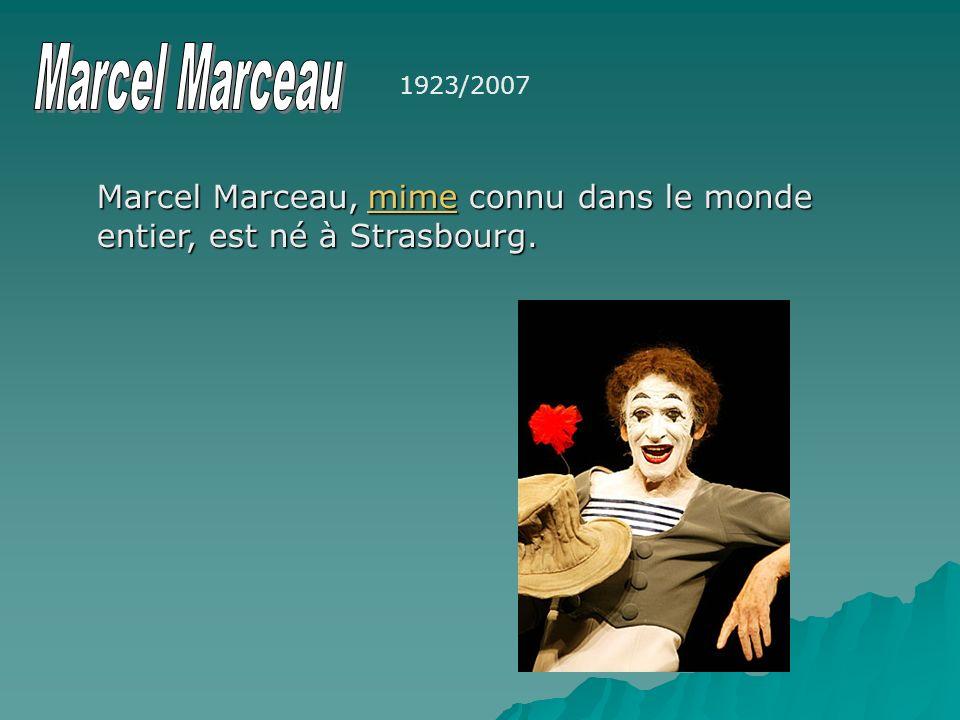 Marcel Marceau 1923/2007 Marcel Marceau, mime connu dans le monde entier, est né à Strasbourg.