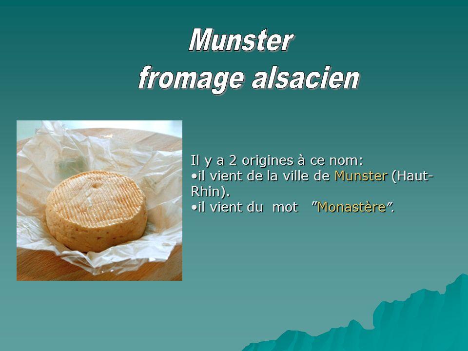 Munster fromage alsacien Il y a 2 origines à ce nom: