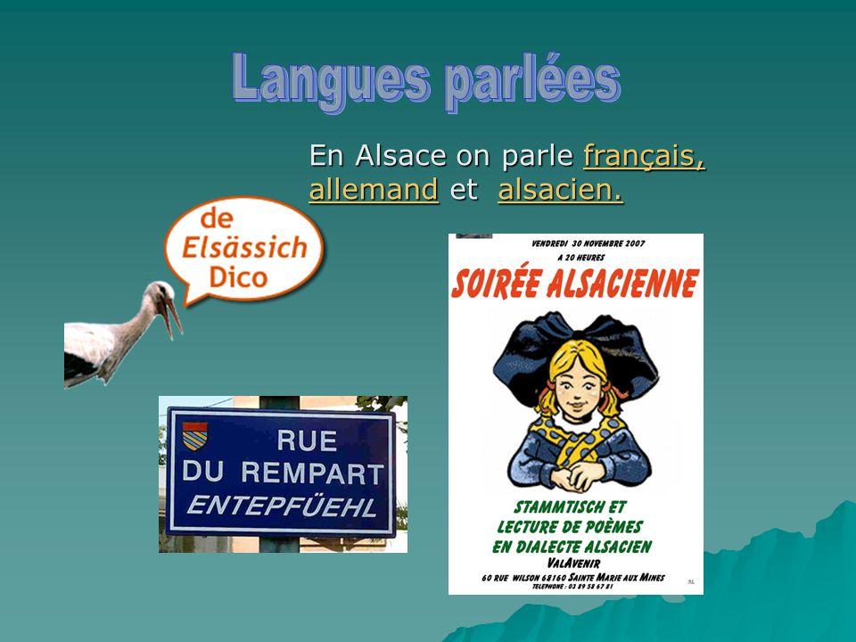 Langues parlées En Alsace on parle français, allemand et alsacien.