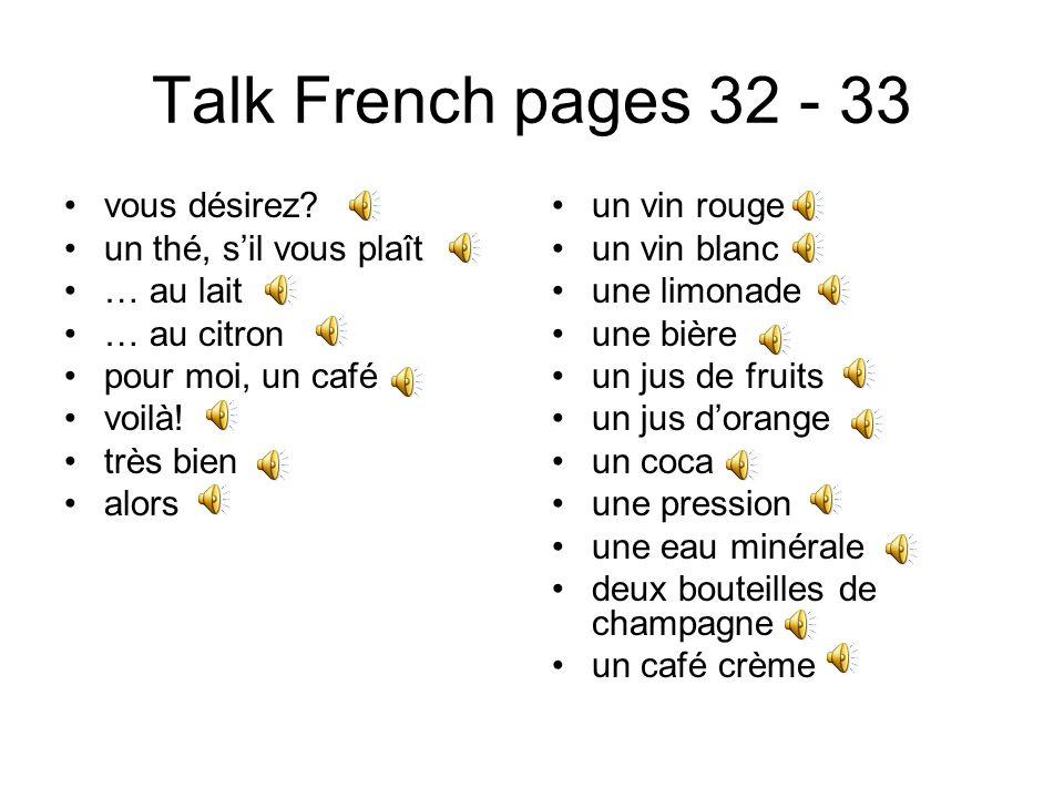 Talk French pages 32 - 33 vous désirez un thé, s'il vous plaît