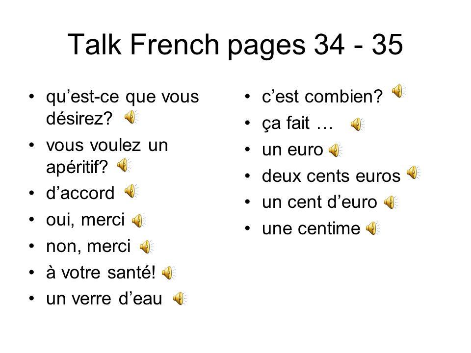 Talk French pages 34 - 35 qu'est-ce que vous désirez
