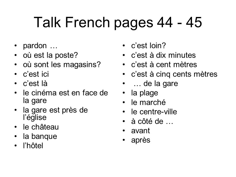 Talk French pages 44 - 45 pardon … où est la poste
