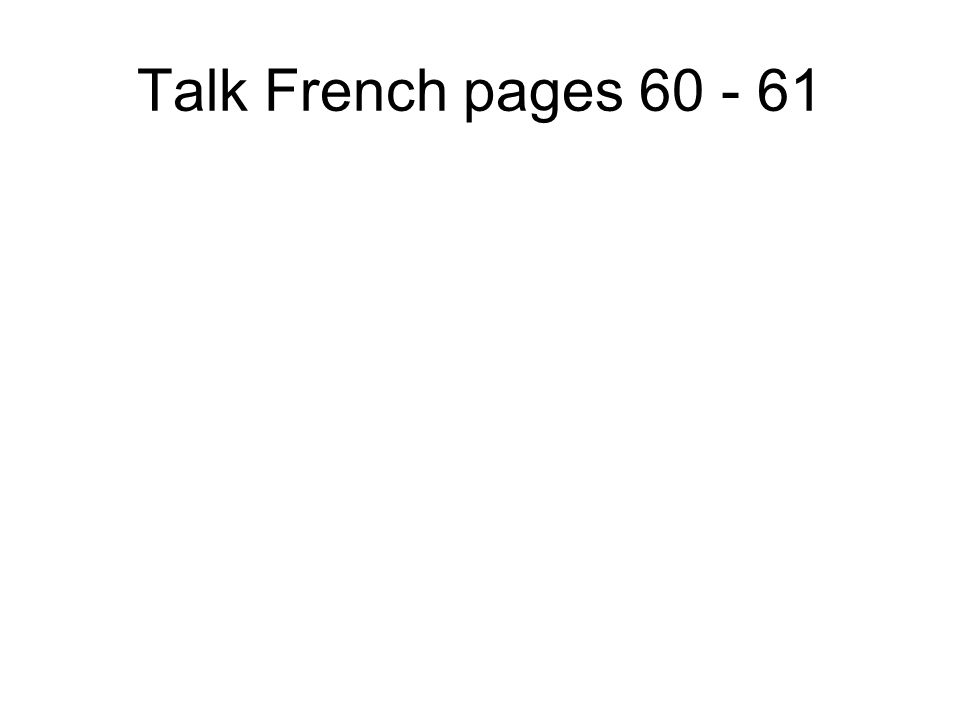 Talk French pages 60 - 61