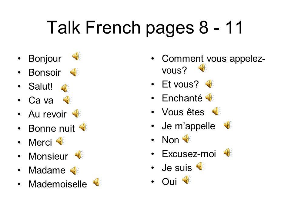 Talk French pages 8 - 11 Bonjour Bonsoir Salut! Ca va Au revoir