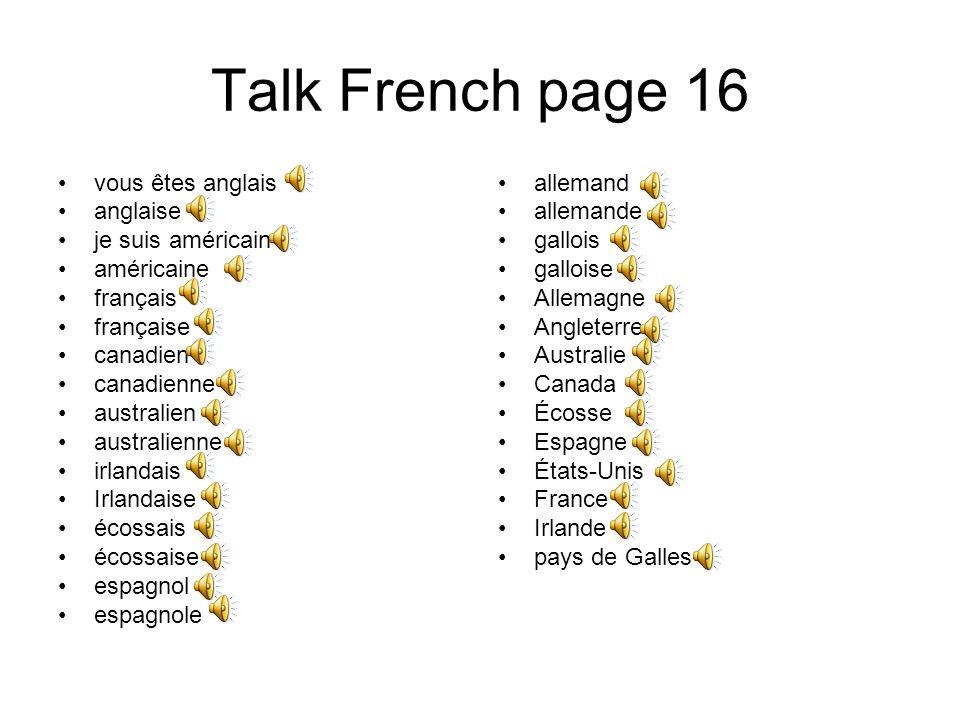 Talk French page 16 vous êtes anglais anglaise je suis américain