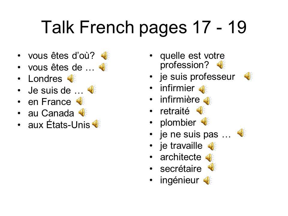 Talk French pages 17 - 19 vous êtes d'où vous êtes de … Londres