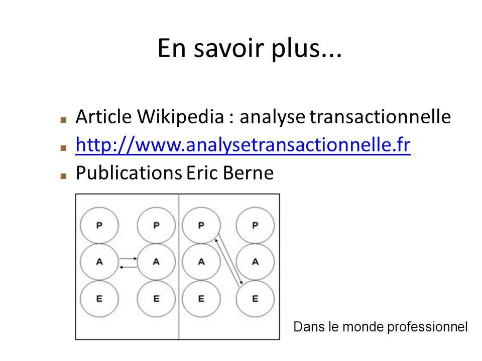 En savoir plus... Article Wikipedia : analyse transactionnelle