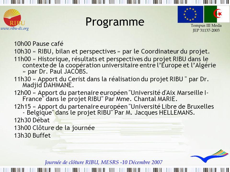 Programme 10h00 Pause café. 10h30 « RIBU, bilan et perspectives » par le Coordinateur du projet.