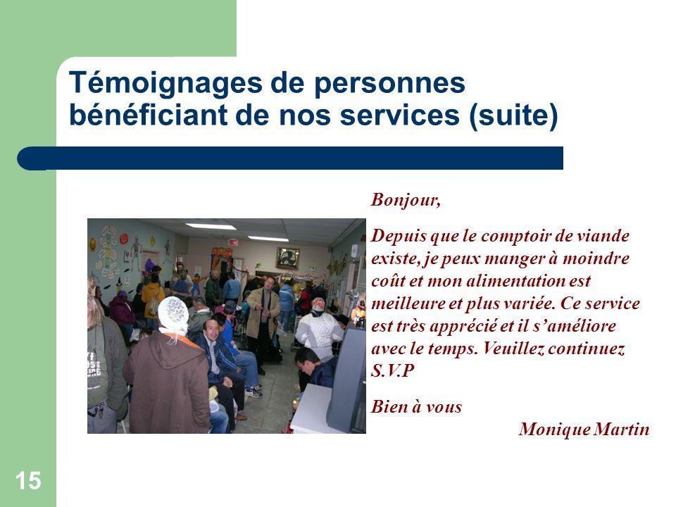 Témoignages de personnes bénéficiant de nos services (suite)