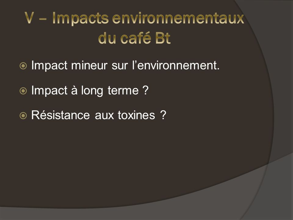 V – Impacts environnementaux du café Bt
