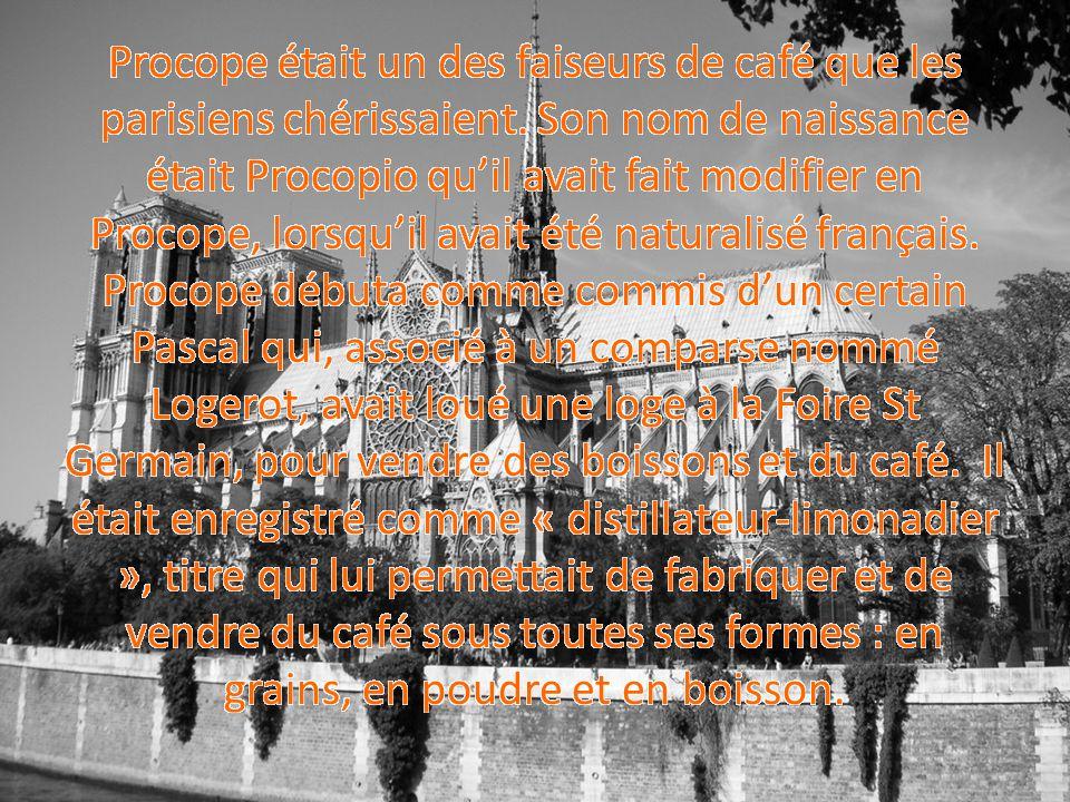 Procope était un des faiseurs de café que les parisiens chérissaient