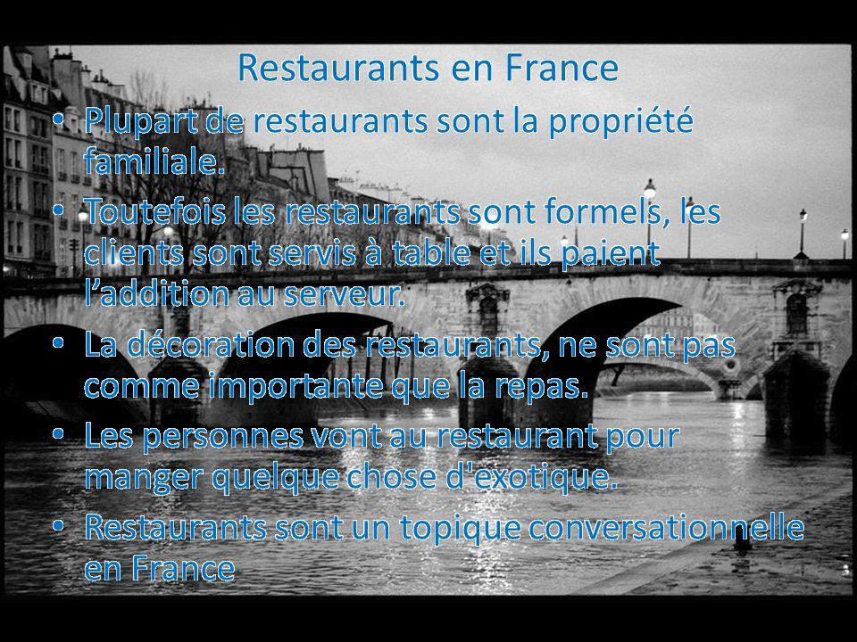 Restaurants en France Plupart de restaurants sont la propriété familiale.