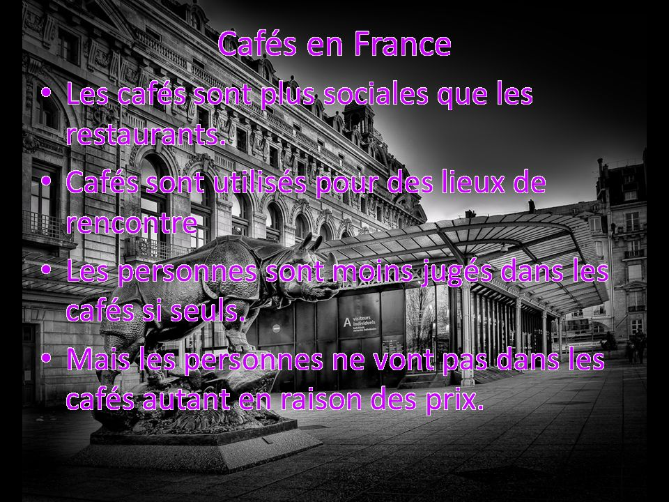Cafés en France Les cafés sont plus sociales que les restaurants.