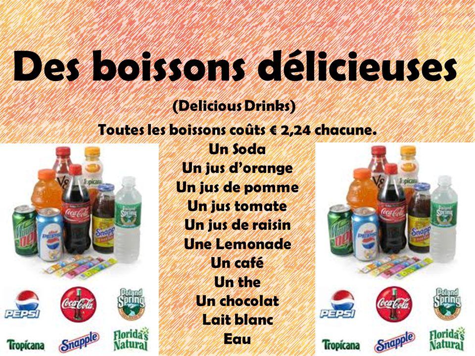 Toutes les boissons coûts € 2,24 chacune.