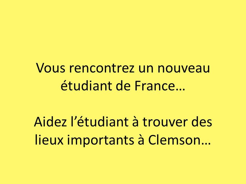 Vous rencontrez un nouveau étudiant de France…
